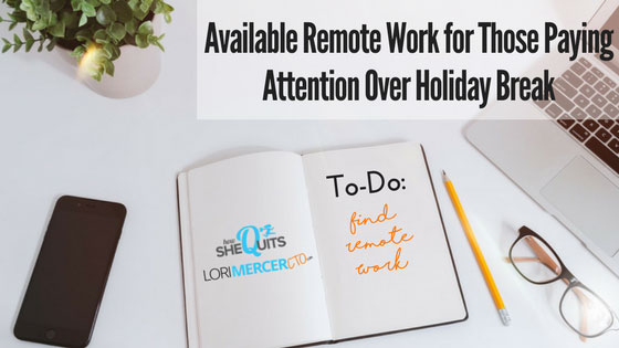 Available Remote Work for Those Paying Attention Over Holiday Break