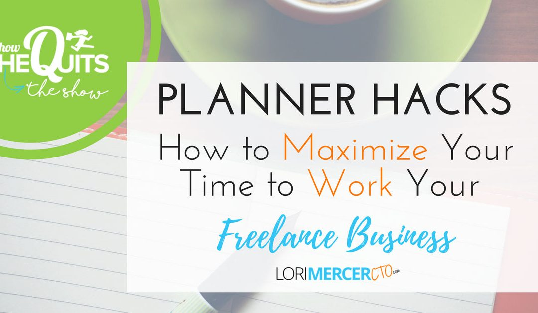 Planner Secrets- How to Maximize Your Time to Work Your Freelance Business