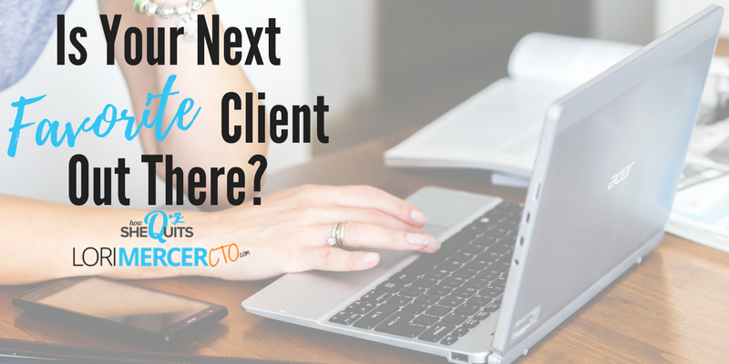 Is Your Next Favorite Client Out There?