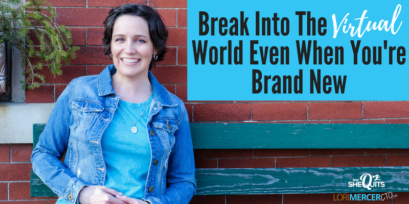 Break Into The Virtual Work World Even When You're Brand New