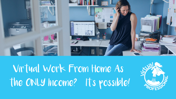 Virtual Work From Home As the ONLY Income